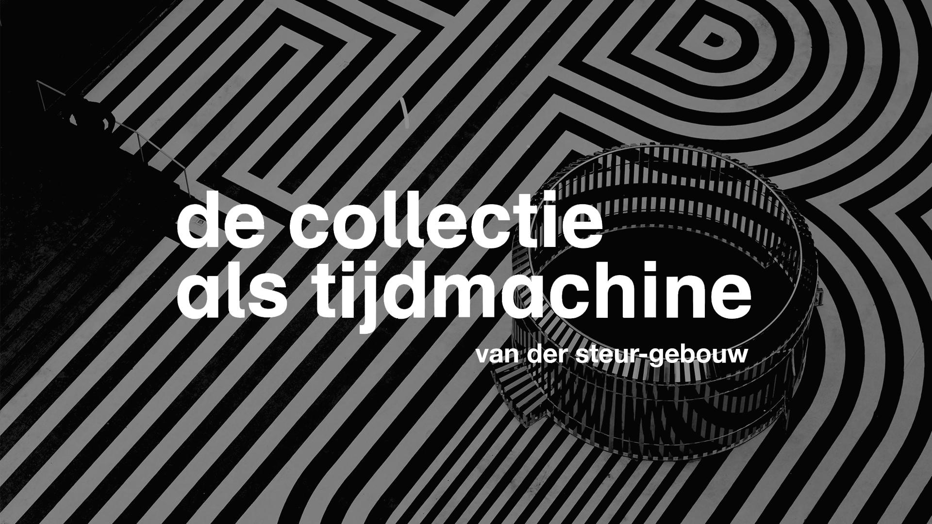 De Collectie Als Tijd Machine